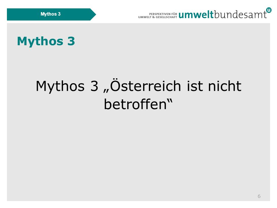 """Mythos 3 6 Mythos 3 """"Österreich ist nicht betroffen"""