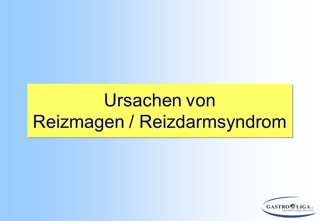 Ursachen von Reizmagen / Reizdarmsyndrom Ursachen von Reizmagen / Reizdarmsyndrom