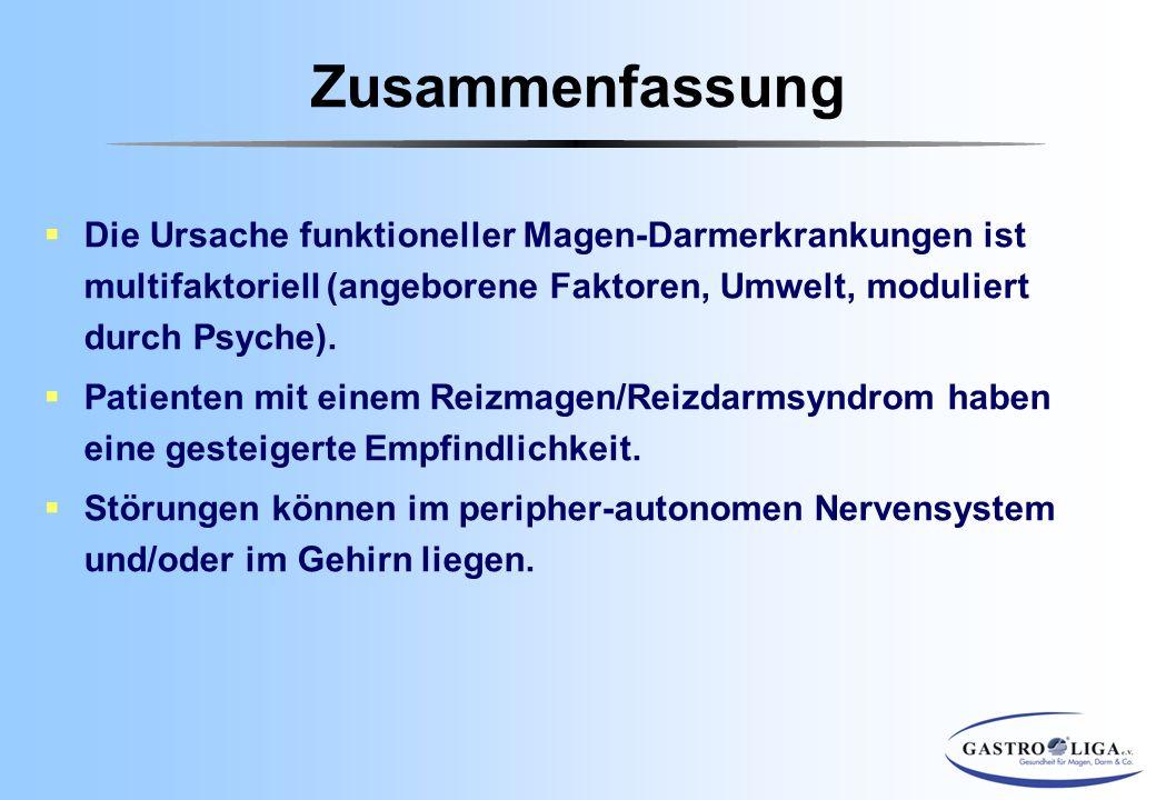  Die Ursache funktioneller Magen-Darmerkrankungen ist multifaktoriell (angeborene Faktoren, Umwelt, moduliert durch Psyche).  Patienten mit einem Re