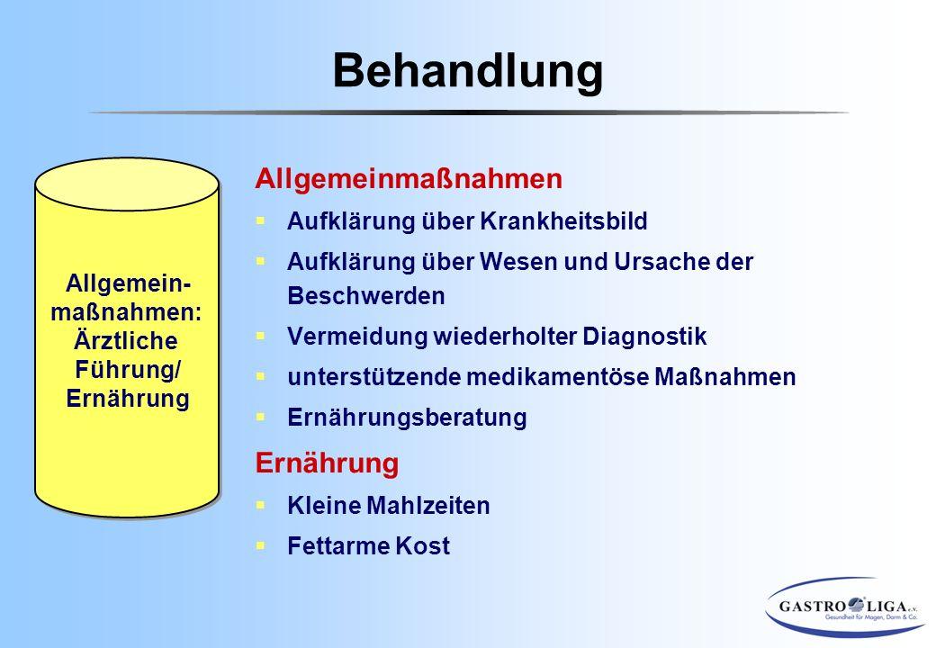 Allgemeinmaßnahmen  Aufklärung über Krankheitsbild  Aufklärung über Wesen und Ursache der Beschwerden  Vermeidung wiederholter Diagnostik  unterst