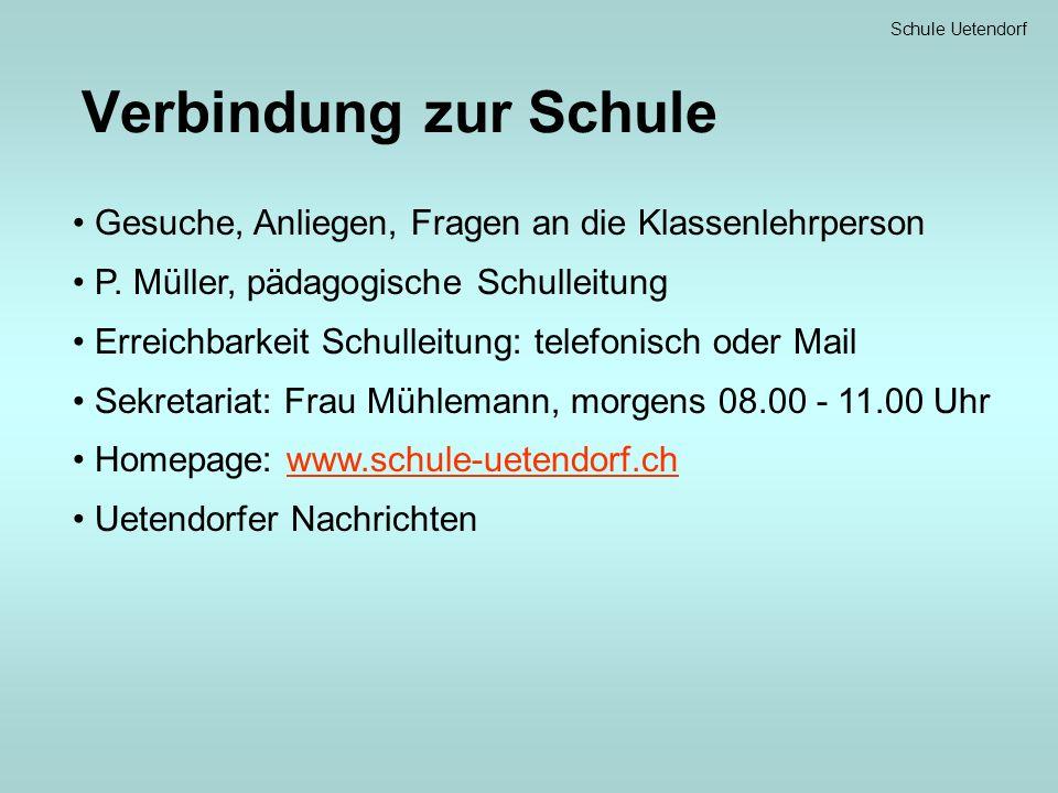 Verbindung zur Schule Gesuche, Anliegen, Fragen an die Klassenlehrperson P. Müller, pädagogische Schulleitung Erreichbarkeit Schulleitung: telefonisch