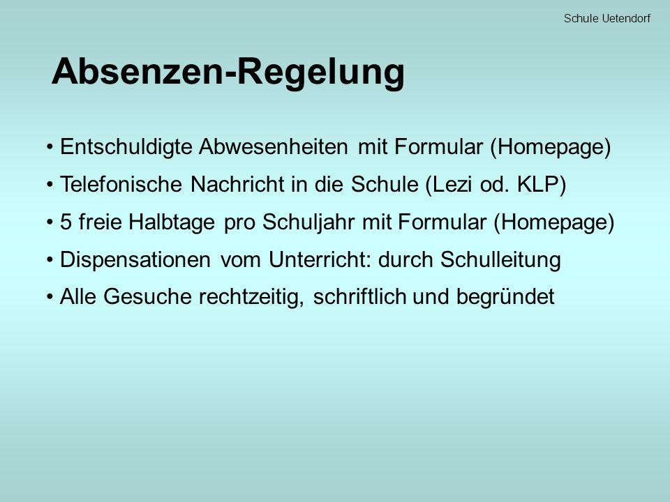 Absenzen-Regelung Entschuldigte Abwesenheiten mit Formular (Homepage) Telefonische Nachricht in die Schule (Lezi od.