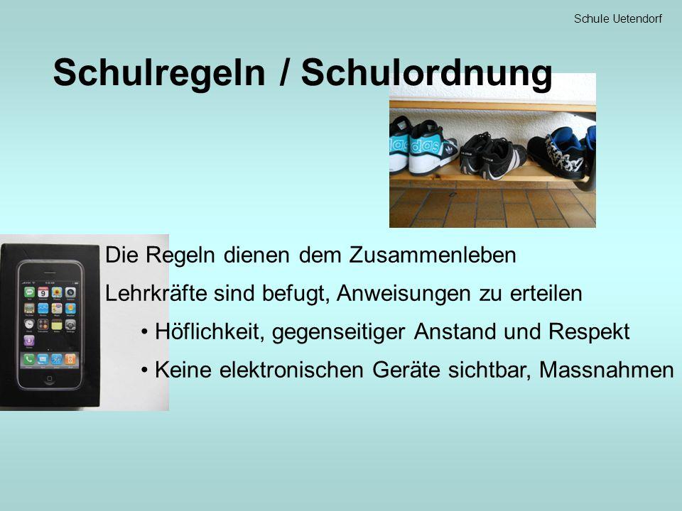 Schule Uetendorf Schulregeln / Schulordnung Die Regeln dienen dem Zusammenleben Lehrkräfte sind befugt, Anweisungen zu erteilen Höflichkeit, gegenseitiger Anstand und Respekt Keine elektronischen Geräte sichtbar, Massnahmen
