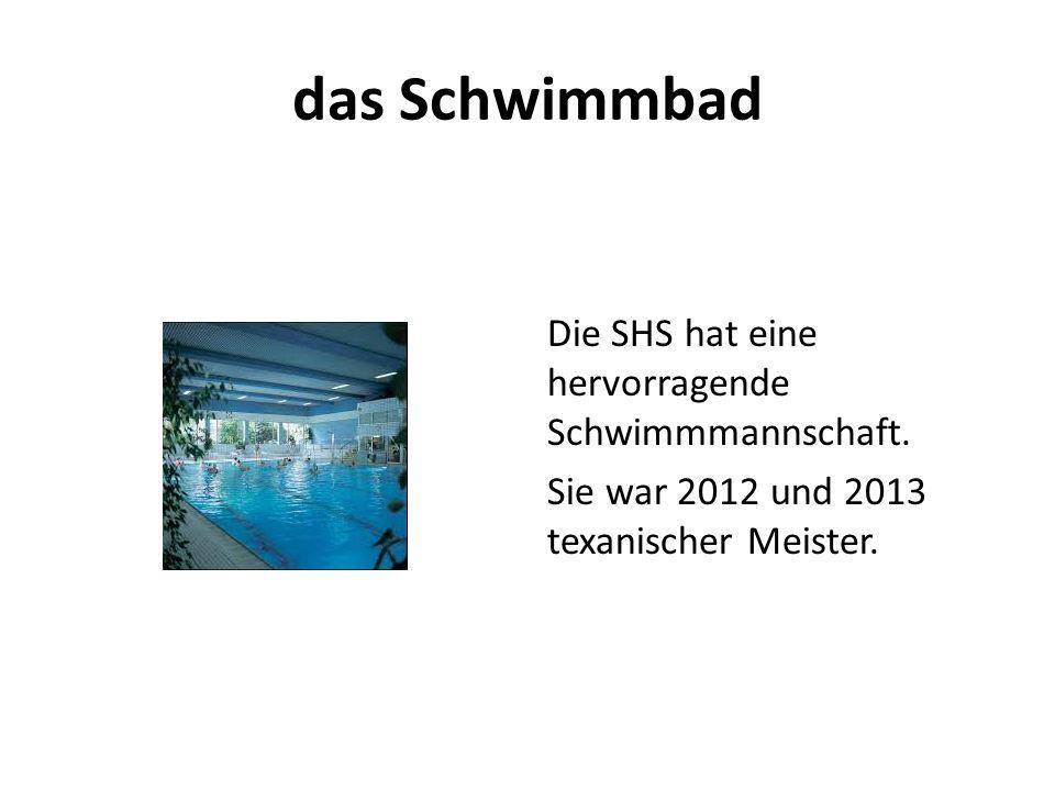 das Schwimmbad Die SHS hat eine hervorragende Schwimmmannschaft. Sie war 2012 und 2013 texanischer Meister.