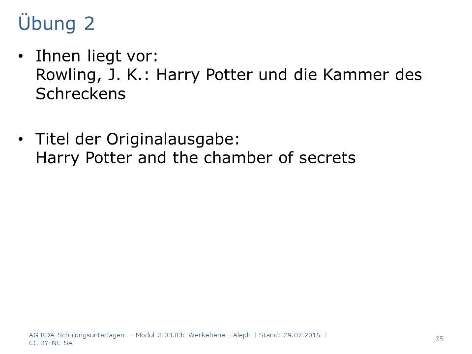 Übung 2 Ihnen liegt vor: Rowling, J.