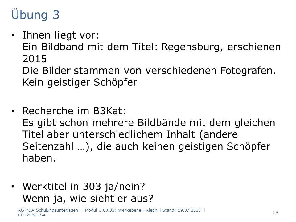 Übung 3 Ihnen liegt vor: Ein Bildband mit dem Titel: Regensburg, erschienen 2015 Die Bilder stammen von verschiedenen Fotografen.