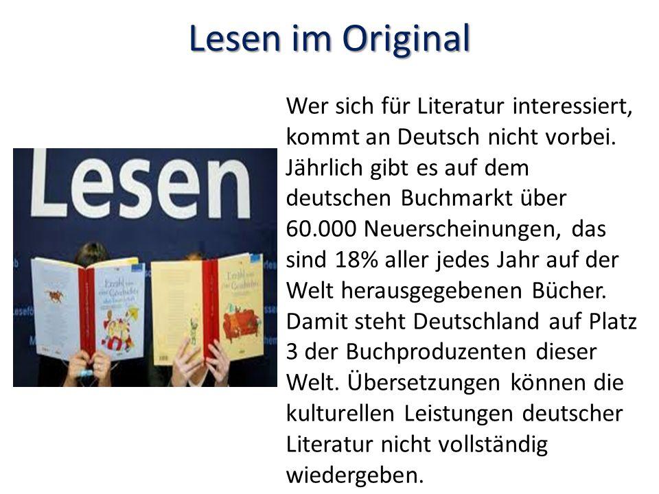 Lesen im Original Wer sich für Literatur interessiert, kommt an Deutsch nicht vorbei.