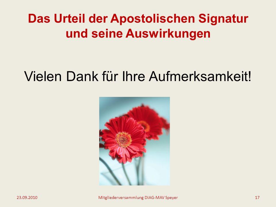 Das Urteil der Apostolischen Signatur und seine Auswirkungen Vielen Dank für Ihre Aufmerksamkeit.