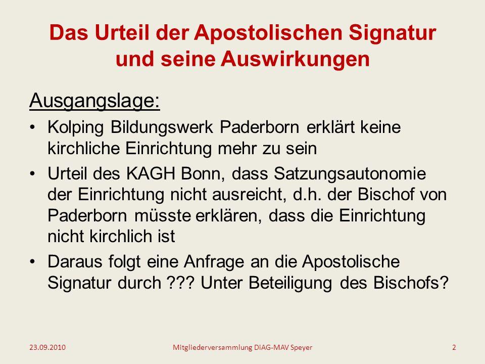 Das Urteil der Apostolischen Signatur und seine Auswirkungen Ausgangslage: Kolping Bildungswerk Paderborn erklärt keine kirchliche Einrichtung mehr zu sein Urteil des KAGH Bonn, dass Satzungsautonomie der Einrichtung nicht ausreicht, d.h.