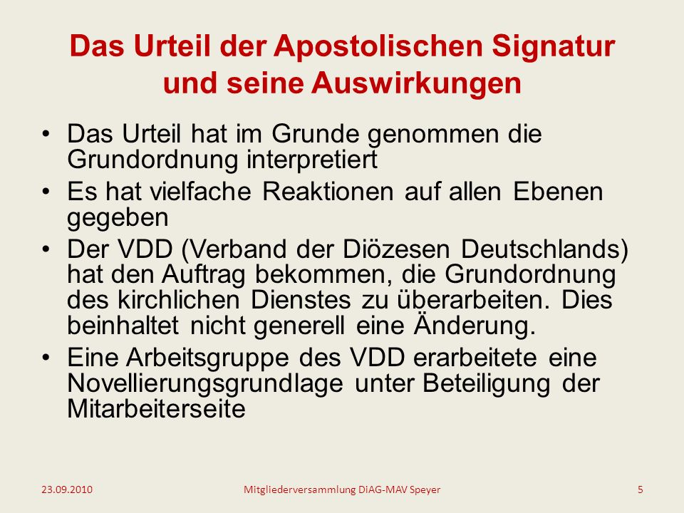 Das Urteil der Apostolischen Signatur und seine Auswirkungen Positiv ist, dass die notwendige Novellierung der GrO durch das Urteil vorangetrieben wird Positiv ist, dass deutlich wird, dass die Mitarbeiterseite in den ganzen Prozess der Novellierung eingebunden werden muss Positiv ist, dass den deutschen Bischöfen die Bedeutung ihrer eigenen GrO bewusst wird 23.09.2010Mitgliederversammlung DiAG-MAV Speyer6