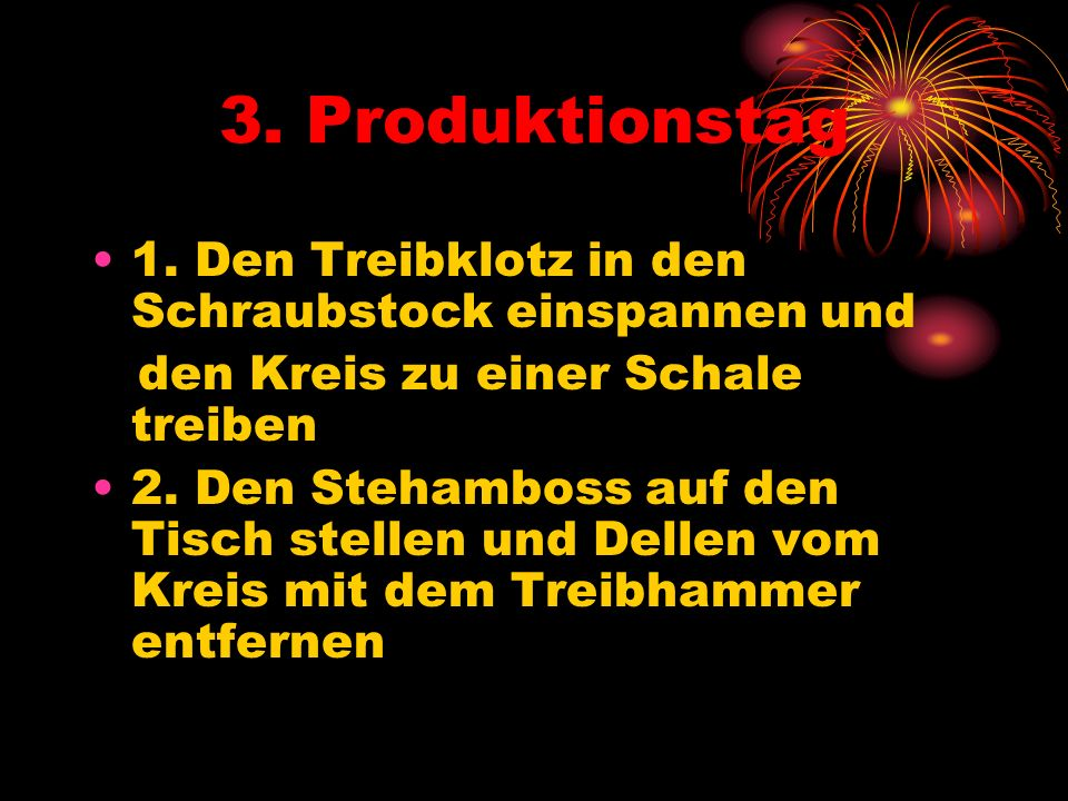 3. Produktionstag 1.