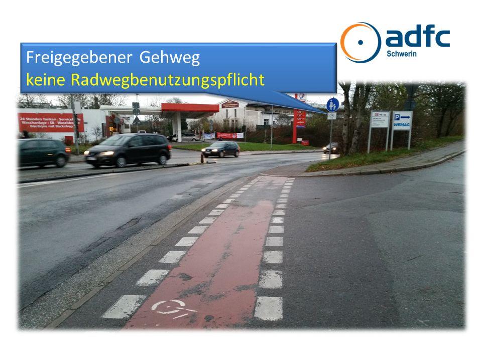 Freigegebener Gehweg keine Radwegbenutzungspflicht Freigegebener Gehweg keine Radwegbenutzungspflicht