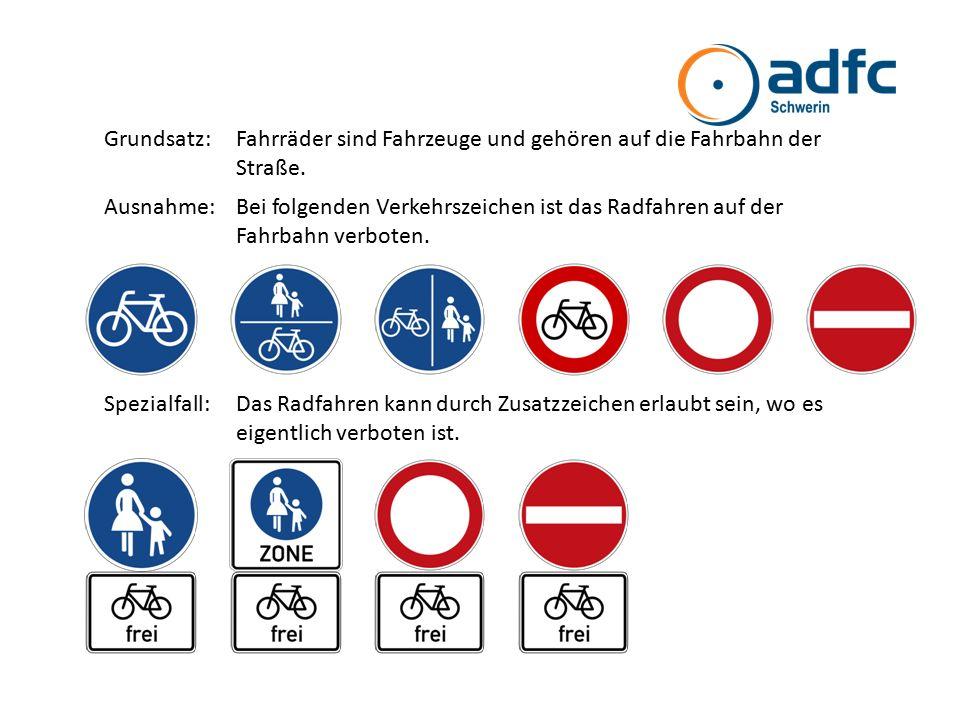 Grundsatz:Fahrräder sind Fahrzeuge und gehören auf die Fahrbahn der Straße. Ausnahme:Bei folgenden Verkehrszeichen ist das Radfahren auf der Fahrbahn