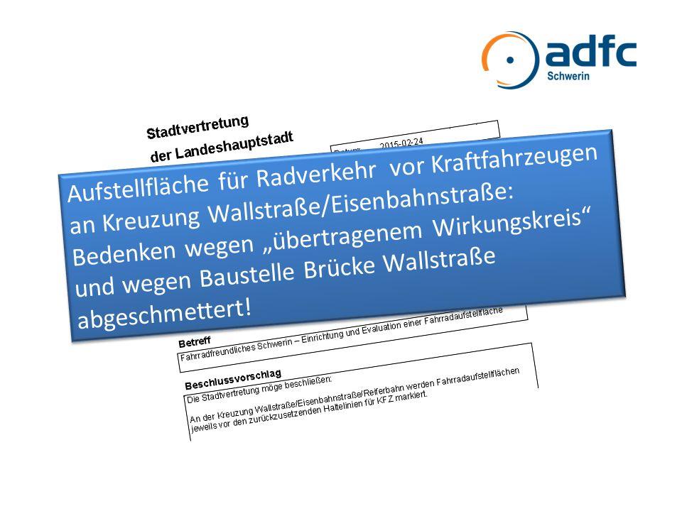 """Aufstellfläche für Radverkehr vor Kraftfahrzeugen an Kreuzung Wallstraße/Eisenbahnstraße: Bedenken wegen """"übertragenem Wirkungskreis"""" und wegen Bauste"""