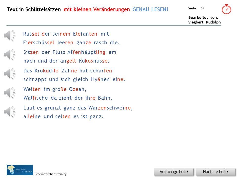 Übungsart: Seite: Bearbeitet von: Siegbert Rudolph Lesemotivationstraining Schnell lesen mit Kontrolle Für jede Zeile nur einmal KLICKEN! Nächste Foli