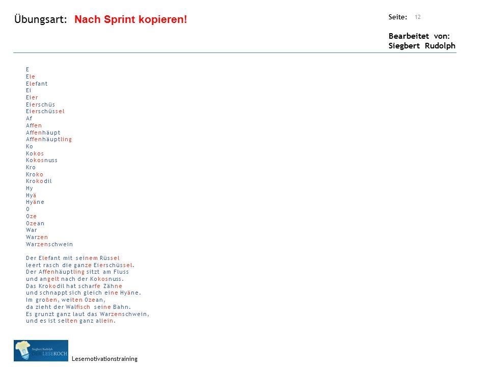 Übungsart: Seite: Bearbeitet von: Siegbert Rudolph Lesemotivationstraining Titel: Quelle: Hurra, wieder ein Stück weiter! 11 Vorherige Folie Übung für