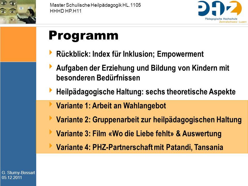 G. Sturny-Bossart 05.12.2011 Master Schulische Heilpädagogik HL.1105 HHHD HP.H11 Programm  Rückblick: Index für Inklusion; Empowerment  Aufgaben der
