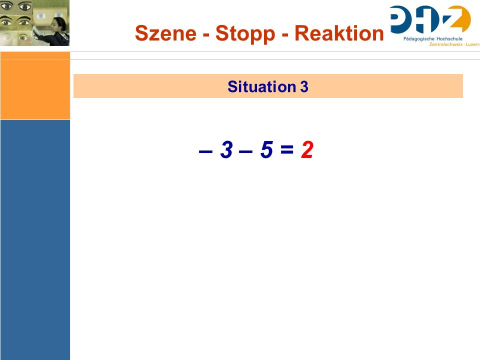 Szene - Stopp - Reaktion Situation 3 – 3 – 5 = 2