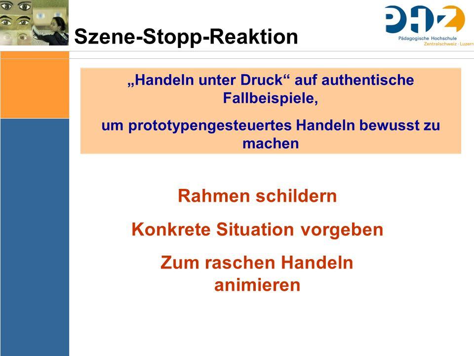 Szene-Stopp-Reaktion Rahmen schildern Konkrete Situation vorgeben Zum raschen Handeln animieren