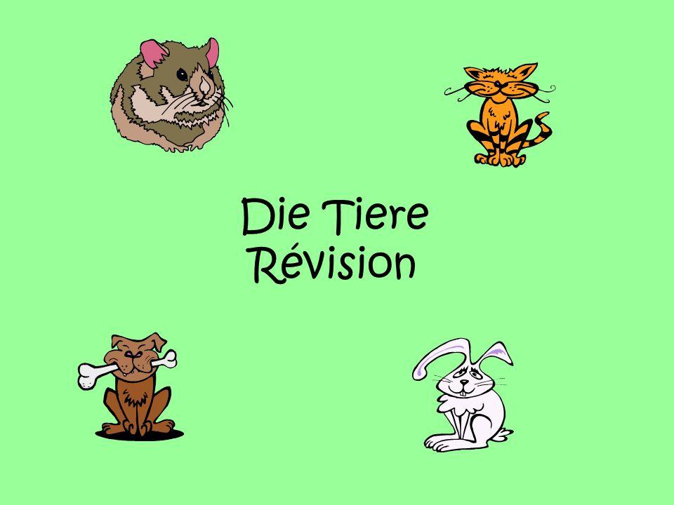 Die Tiere Révision