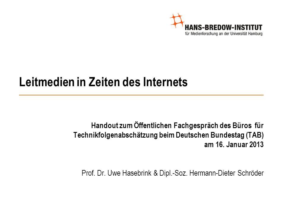 Leitmedien in Zeiten des Internets Handout zum Öffentlichen Fachgespräch des Büros für Technikfolgenabschätzung beim Deutschen Bundestag (TAB) am 16.
