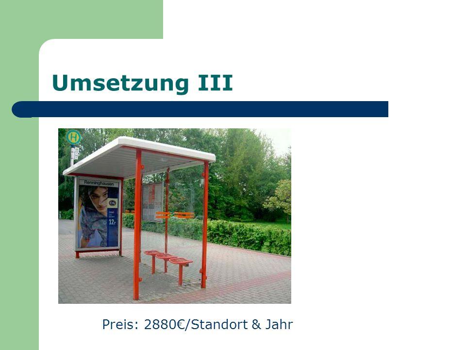 Umsetzung III Preis: 2880€/Standort & Jahr