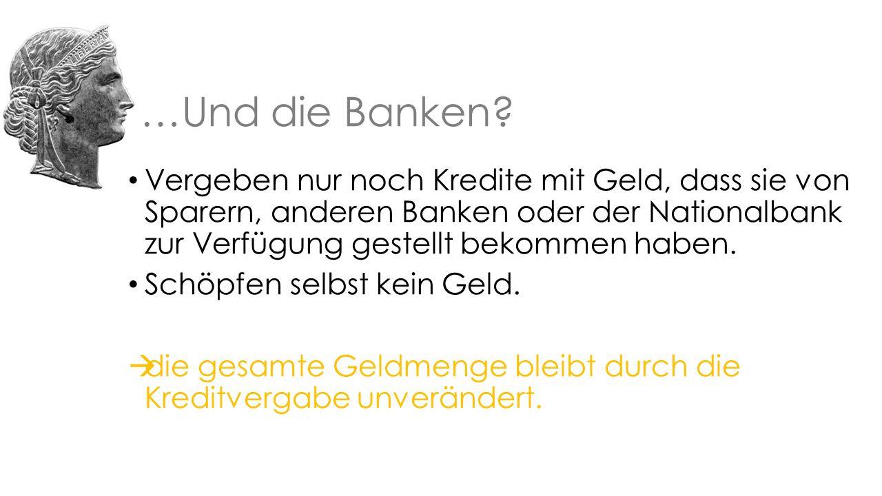 …Und die Banken.