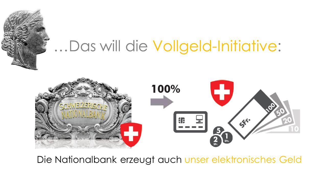 …Das will die Vollgeld-Initiative: Die Nationalbank erzeugt auch unser elektronisches Geld