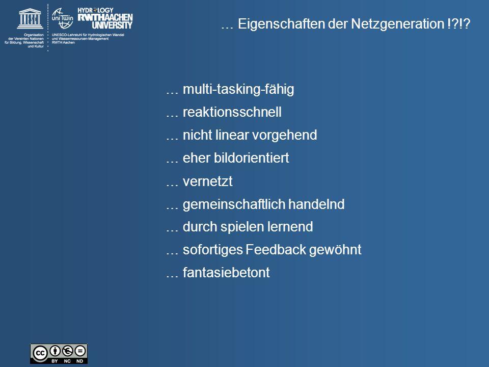 … Eigenschaften der Netzgeneration !?!? … eher bildorientiert … vernetzt … gemeinschaftlich handelnd … multi-tasking-fähig … reaktionsschnell … nicht