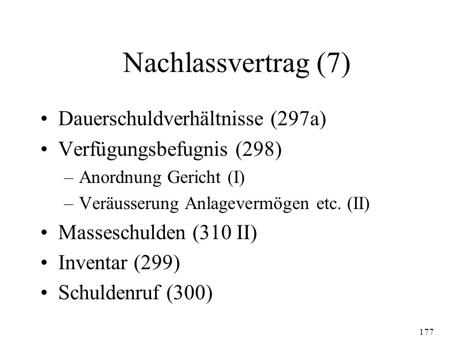 176 Nachlassvertrag (6) Wirkung der Stundung (297) –Betreibungsstopp (I-III) –Aufhebung Zession künftiger Forderungen (IV) –Sistierung Prozesse (V) –F