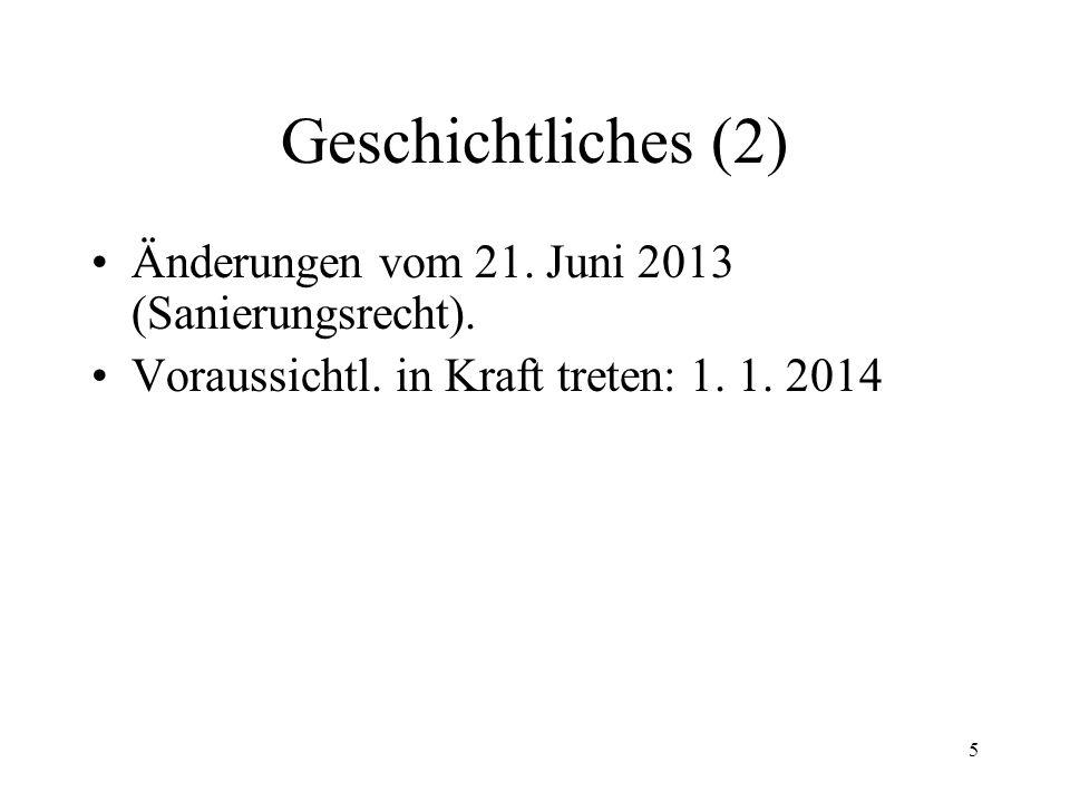 5 Geschichtliches (2) Änderungen vom 21.Juni 2013 (Sanierungsrecht).