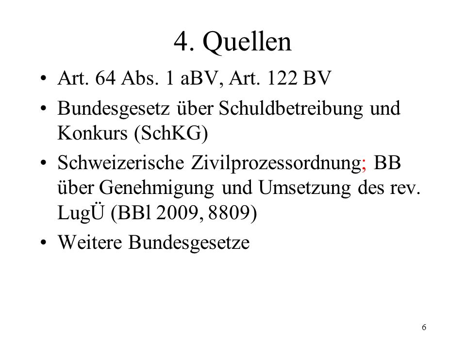 6 4.Quellen Art. 64 Abs. 1 aBV, Art.