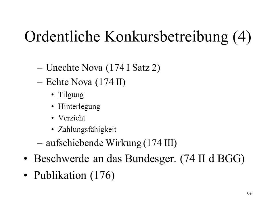 95 Ordentliche Konkursbetreibung (3) Entscheid des Konkursgerichts –Eröffnung (171, 175) –Abweisung (172) –Sistierung (173, 173a) Weiterziehung –Besch