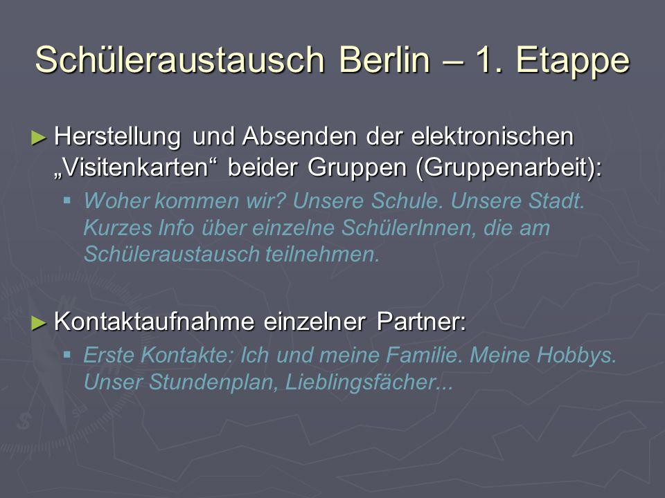 """Schüleraustausch Berlin – 1. Etappe ► Herstellung und Absenden der elektronischen """"Visitenkarten"""" beider Gruppen (Gruppenarbeit):   Woher kommen wir"""