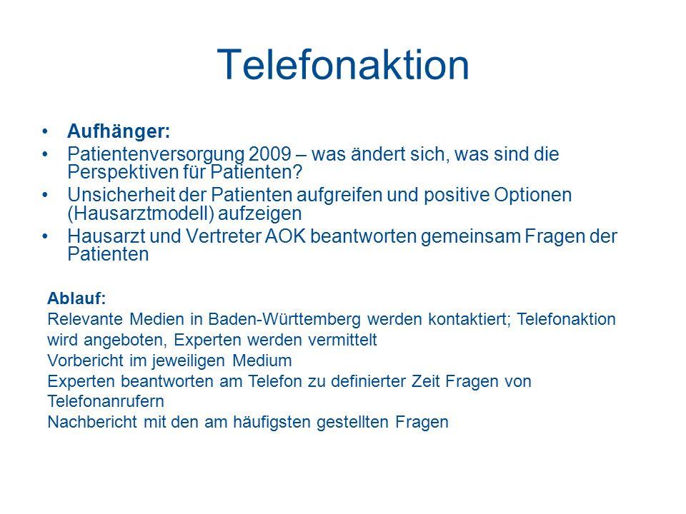 Telefonaktion Aufhänger: Patientenversorgung 2009 – was ändert sich, was sind die Perspektiven für Patienten? Unsicherheit der Patienten aufgreifen un