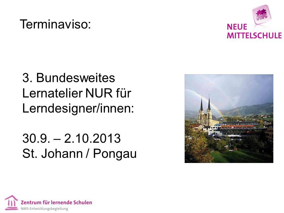 Terminaviso: 3. Bundesweites Lernatelier NUR für Lerndesigner/innen: 30.9. – 2.10.2013 St. Johann / Pongau
