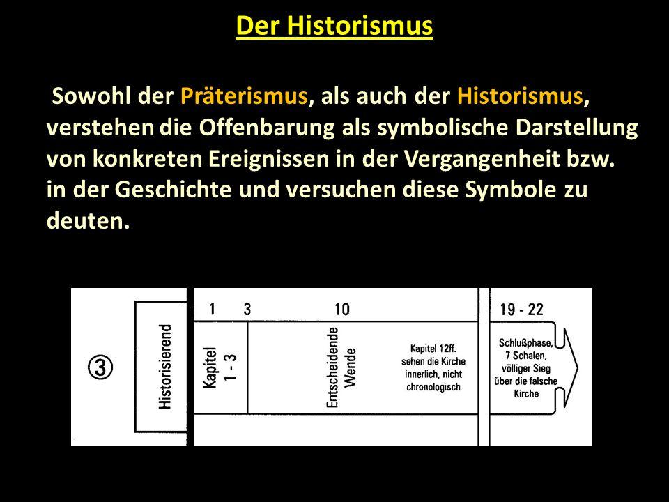 Sowohl der Präterismus, als auch der Historismus, verstehen die Offenbarung als symbolische Darstellung von konkreten Ereignissen in der Vergangenheit bzw.
