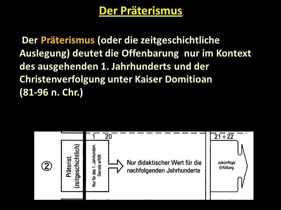Der Präterismus (oder die zeitgeschichtliche Auslegung) deutet die Offenbarung nur im Kontext des ausgehenden 1.