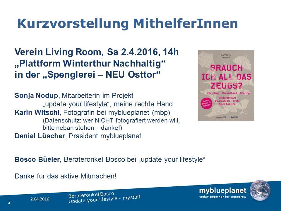 Was könntet ich gebrauchen.2.04.2016 13 Berateronkel Bosco Update your lifestyle - mystuff 3.