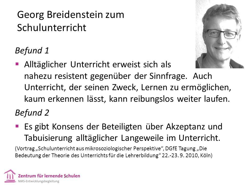 Georg Breidenstein zum Schulunterricht 16 Befund 1  Alltäglicher Unterricht erweist sich als nahezu resistent gegenüber der Sinnfrage.
