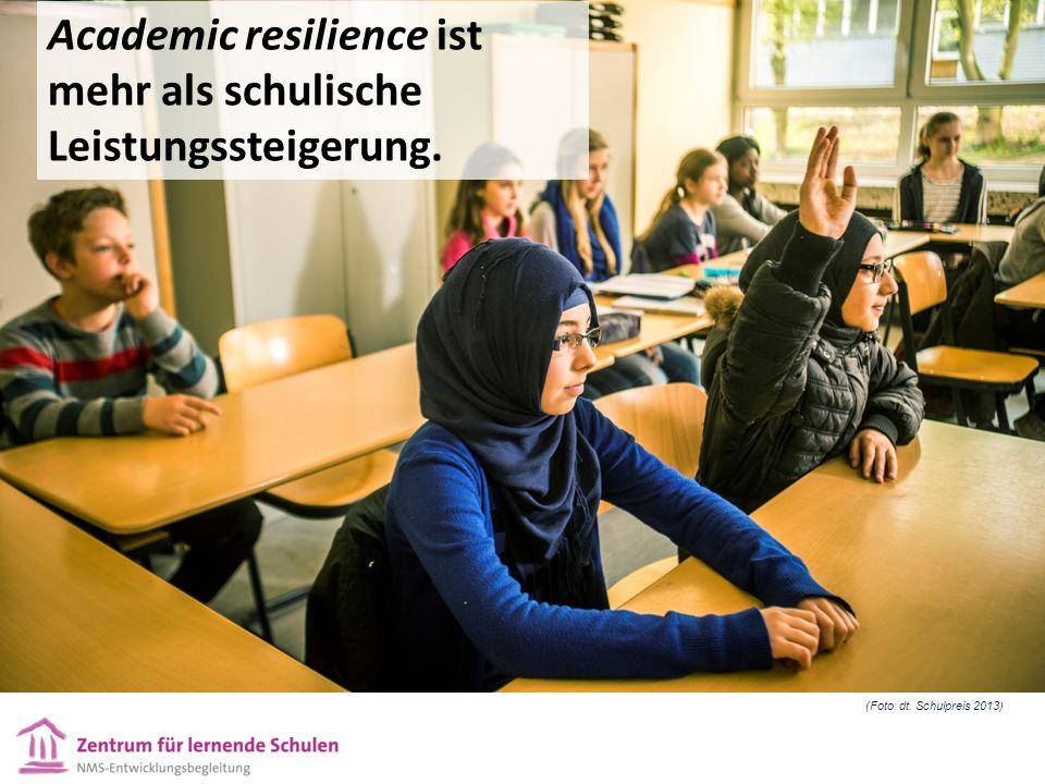 (Foto: dt. Schulpreis 2013) Academic resilience ist mehr als schulische Leistungssteigerung.