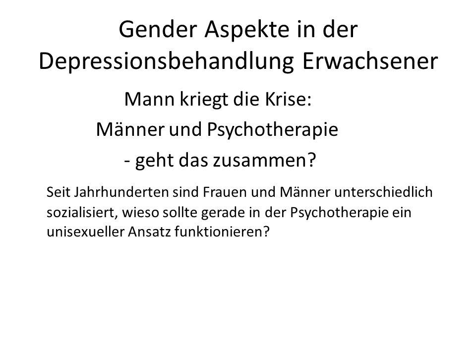 Gender Aspekte in der Depressionsbehandlung Erwachsener Mann kriegt die Krise: Männer und Psychotherapie - geht das zusammen.