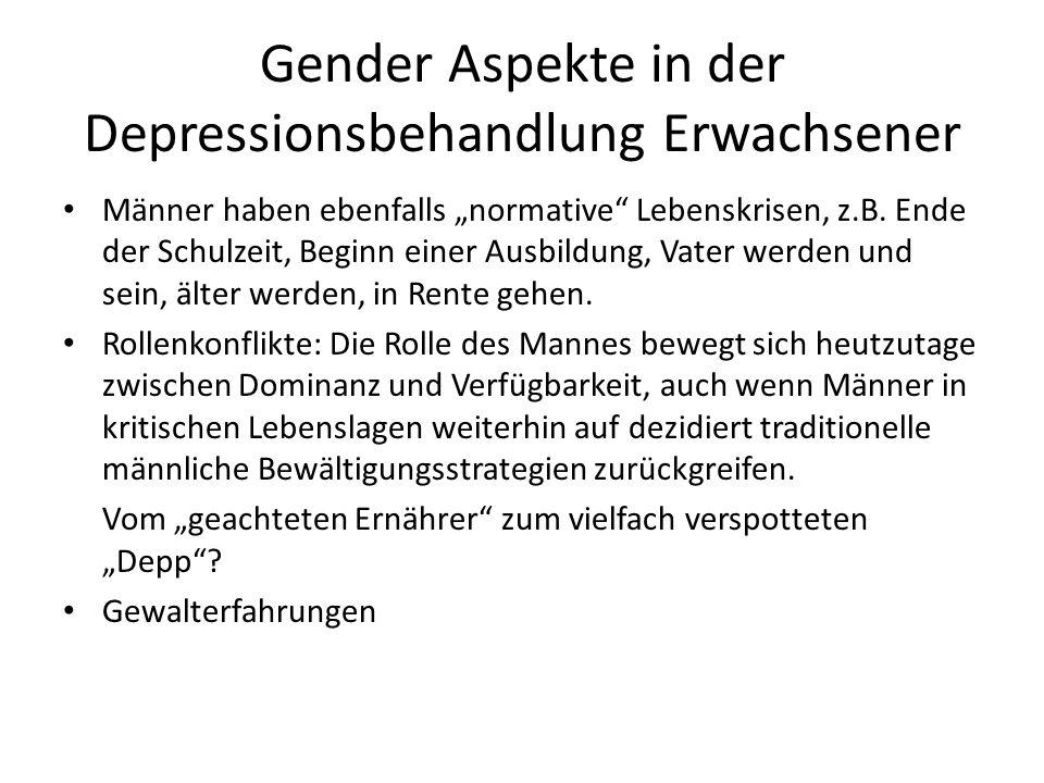 """Gender Aspekte in der Depressionsbehandlung Erwachsener Männer haben ebenfalls """"normative Lebenskrisen, z.B."""
