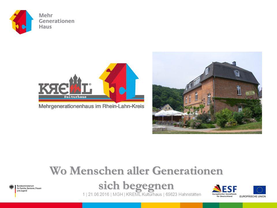 1 | 21.06.2016 | MGH | KREML Kulturhaus | 65623 Hahnstätten Wo Menschen aller Generationen sich begegnen