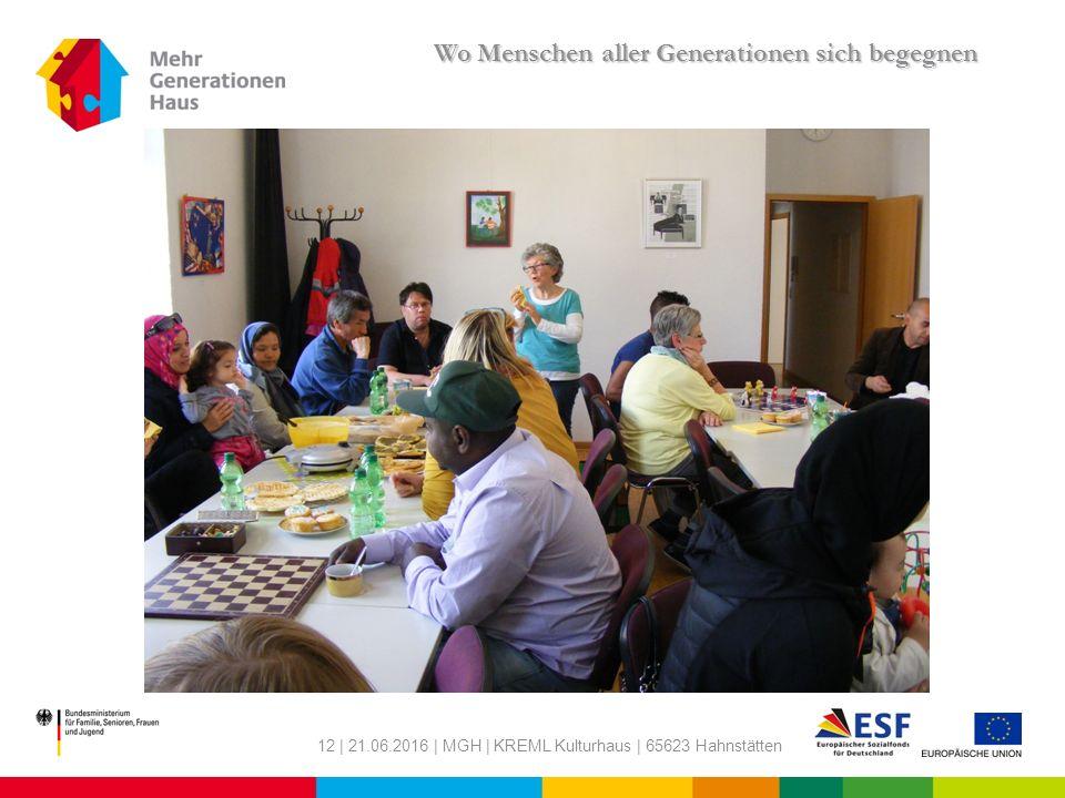 12 | 21.06.2016 | MGH | KREML Kulturhaus | 65623 Hahnstätten Wo Menschen aller Generationen sich begegnen