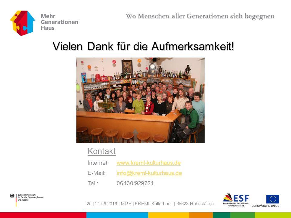 20 | 21.06.2016 | MGH | KREML Kulturhaus | 65623 Hahnstätten Vielen Dank für die Aufmerksamkeit.