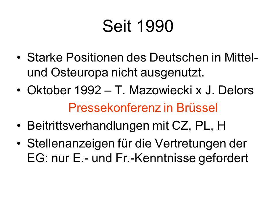 Seit 1990 Starke Positionen des Deutschen in Mittel- und Osteuropa nicht ausgenutzt.