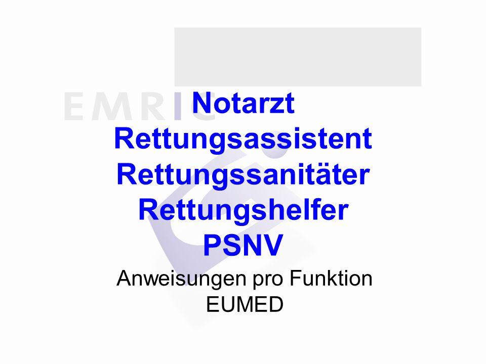 Notarzt Rettungsassistent Rettungssanitäter Rettungshelfer PSNV Anweisungen pro Funktion EUMED