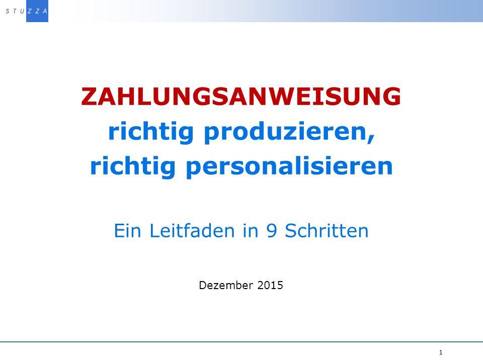 Vortragstitel/Projekt 1 ZAHLUNGSANWEISUNG richtig produzieren, richtig personalisieren Ein Leitfaden in 9 Schritten Dezember 2015