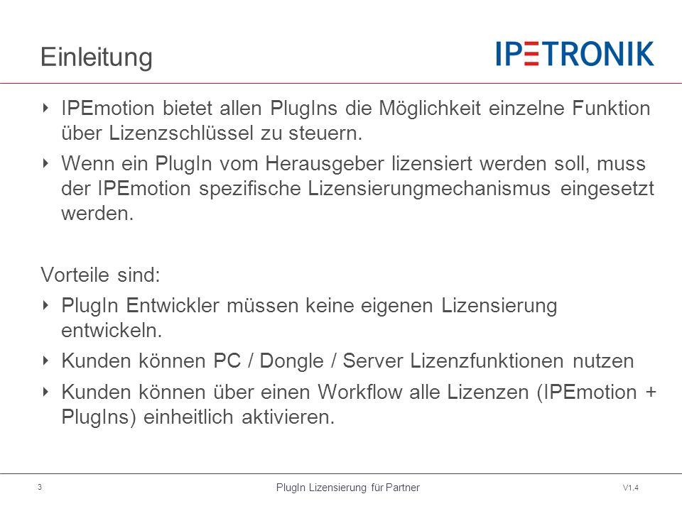 PlugIn Lizensierung für Partner V1.4 3 Einleitung ‣ IPEmotion bietet allen PlugIns die Möglichkeit einzelne Funktion über Lizenzschlüssel zu steuern.